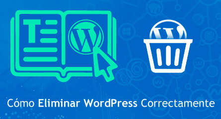 desinstalar eliminar wordpress